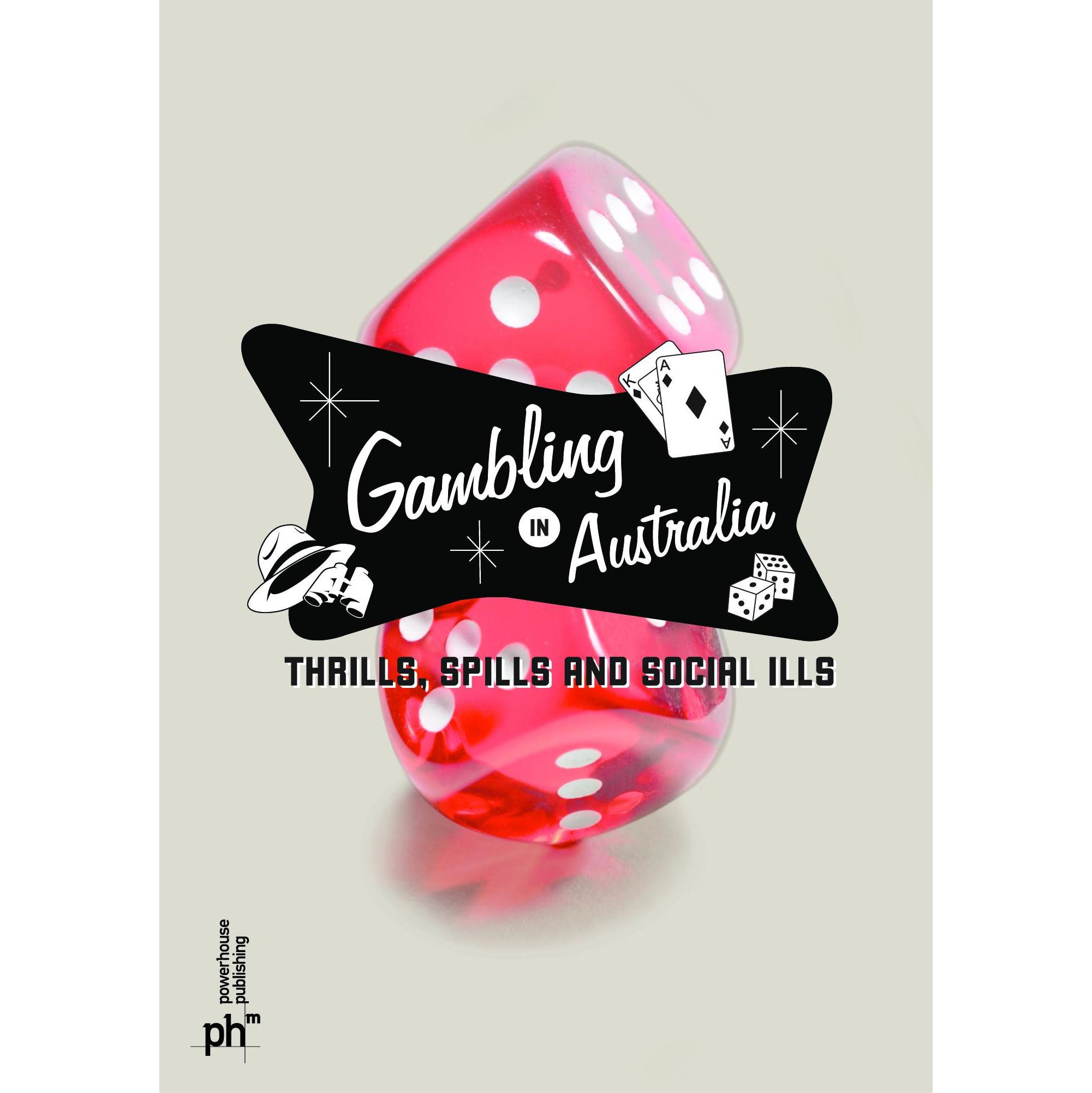 Book cover, Gambling in Australia: Thrills, Spills and Social ills.