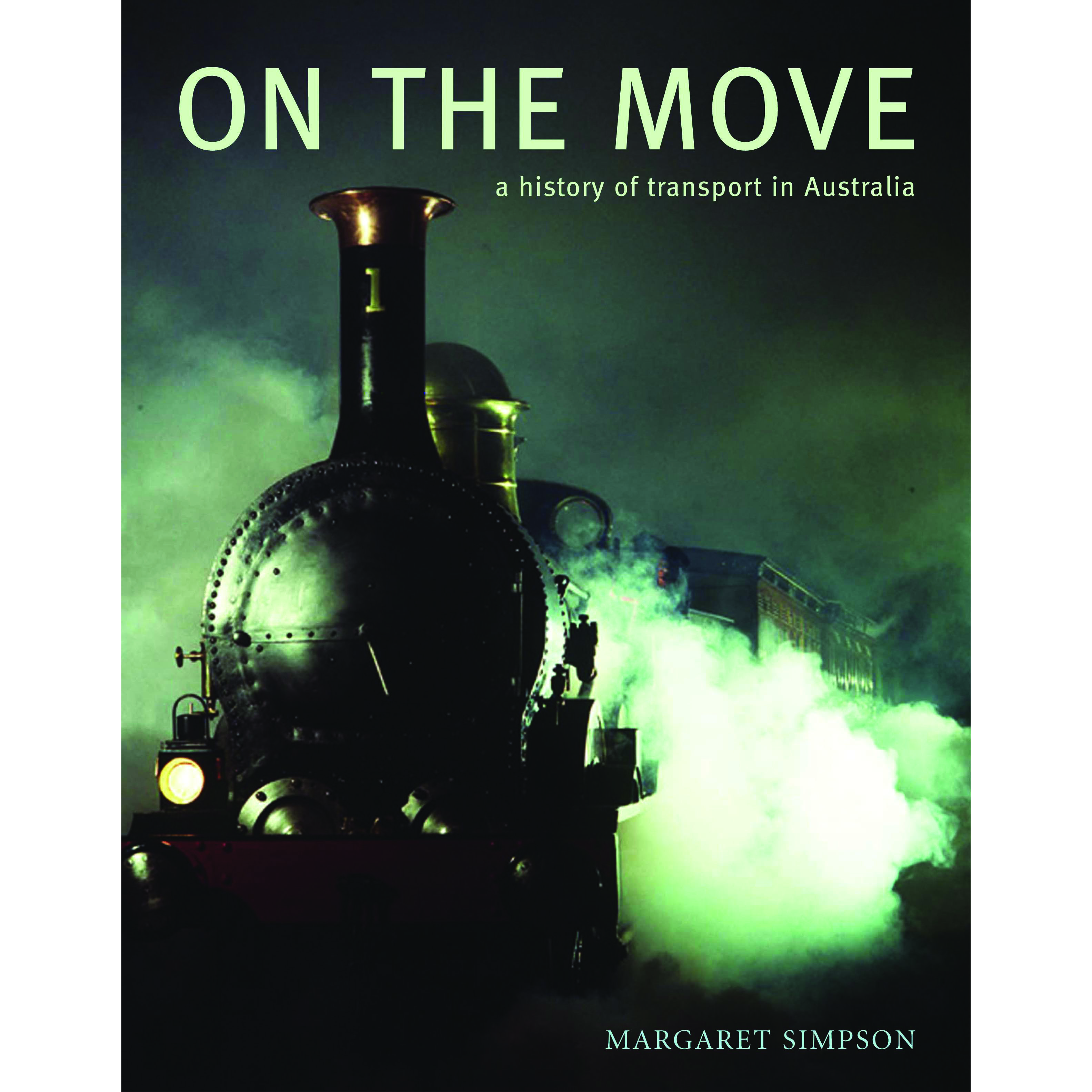 Book cover, On the Move: A History of Transport in Australia by Margaret Simpson.