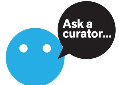 Thought bubble with the words ask a curator