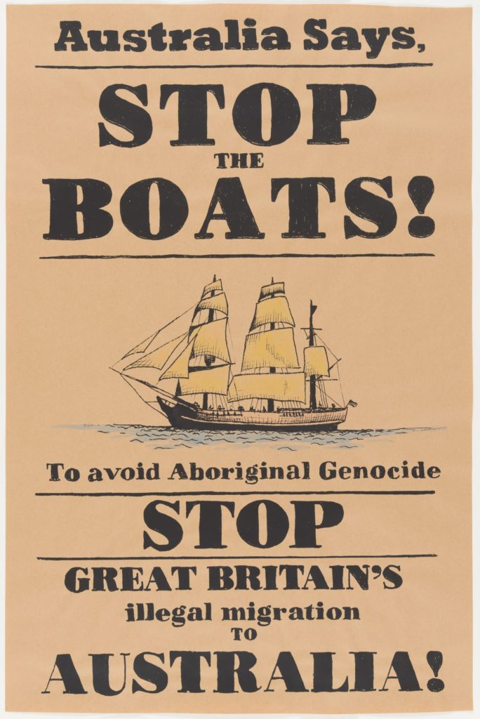 Brown poster that shows an 18th century sailing boat with yellow sails. Black text that reads 'Australia says, STOP the BOATS to avoid an Aboriginal Genocide STOP Great Britain's illegal migration to Australia'.