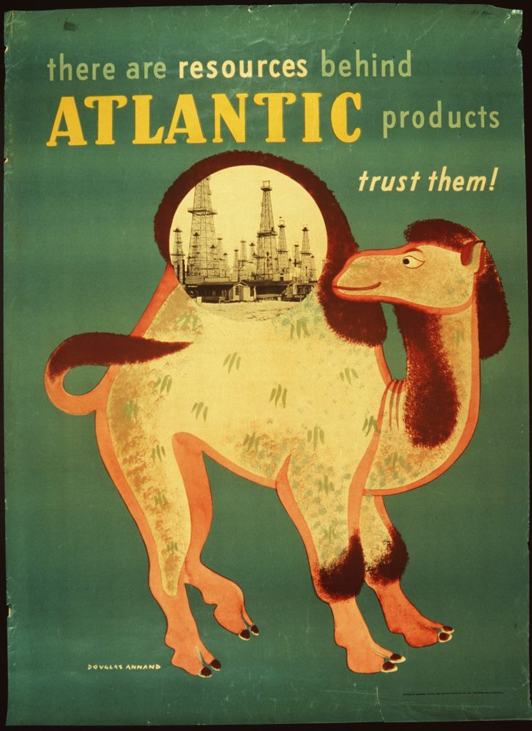 Poster with a green background featuring a camel with an oil field pictured in its hump. The words 'There are resources behind Atlantic products. Trust them!' is printed at the top.