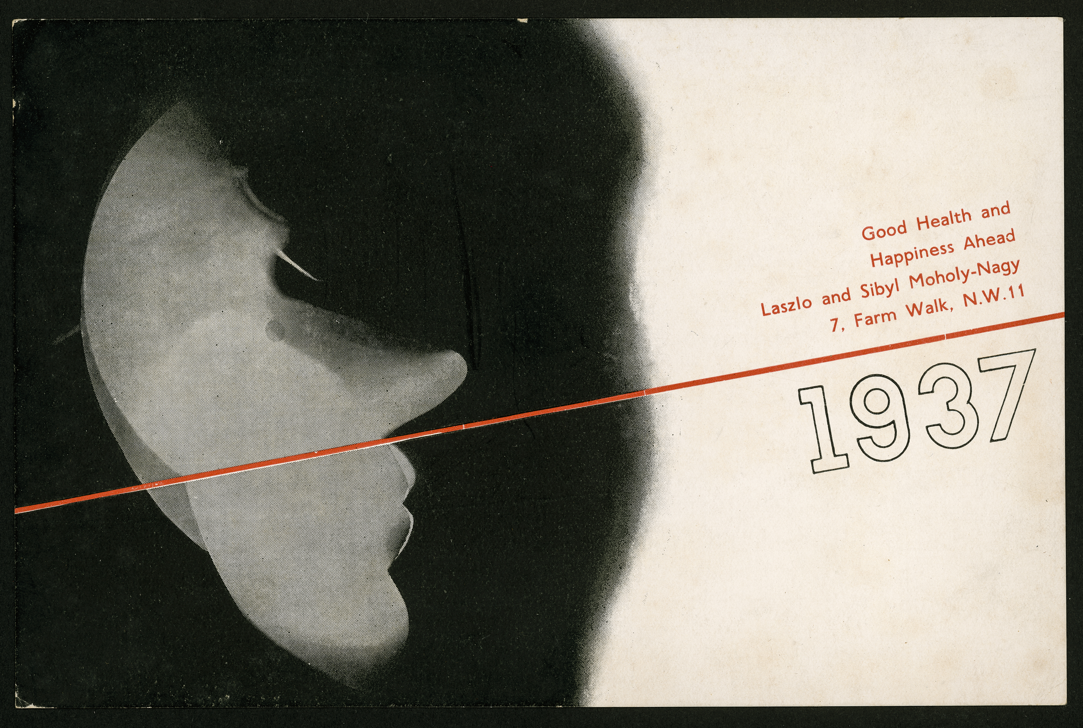Black and white postcard with a stylised profile of a face on the left, and red and black text on the right which reads: Good Health and Happiness Ahead / Laszlo and Sybil Moholy-Nagy / 7, Farm Walk, N.W. 11 / 1937.